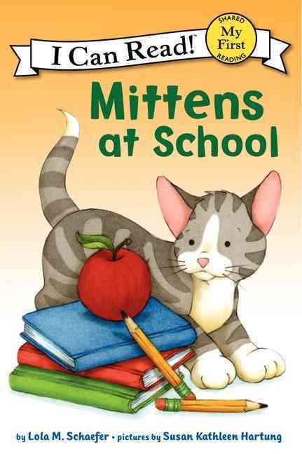 Mittens at School By Schaefer, Lola M./ Hartung, Susan Kathleen (ILT)