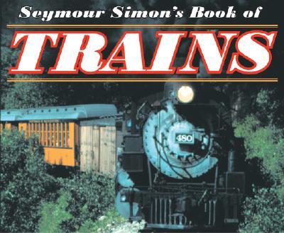 Seymour Simon's Book of Trains By Simon, Seymour