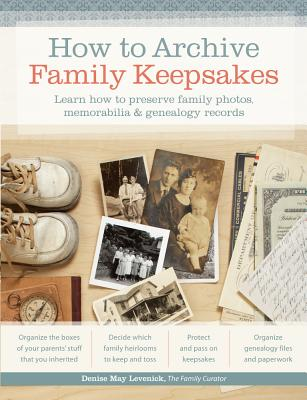 How to Archive Family Keepsakes By Levenick, Denise May